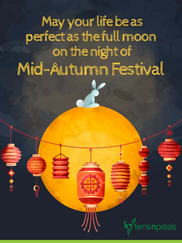 20 Mid Autumn Festival Quotes And Wishes Ferns N Petals